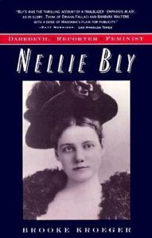 Nellie Bly's biography by Brooke Kroeger